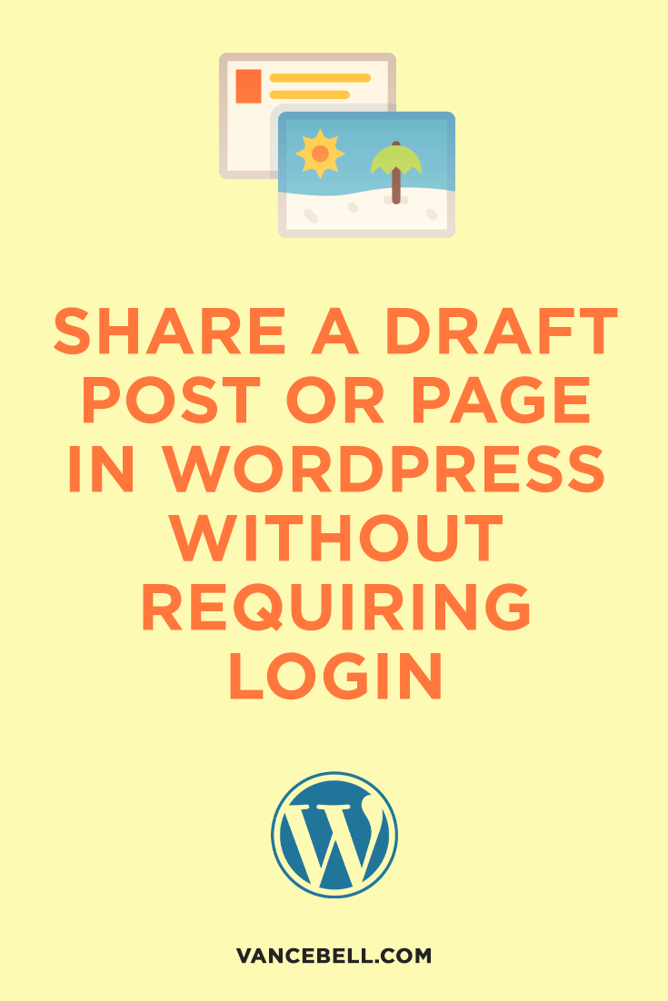 Share a Draft Post or Page in WordPress Without Requiring Login
