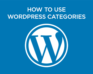 How to Use WordPress Categories