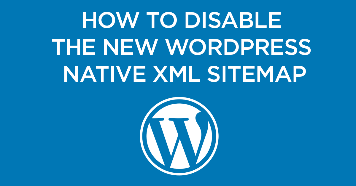 How to Disable the New WordPress 5.5 XML Sitemap