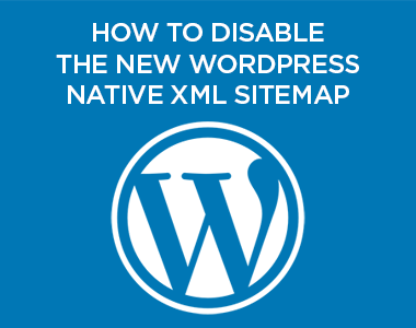 Disable the New WordPress 5.5 XML Sitemap